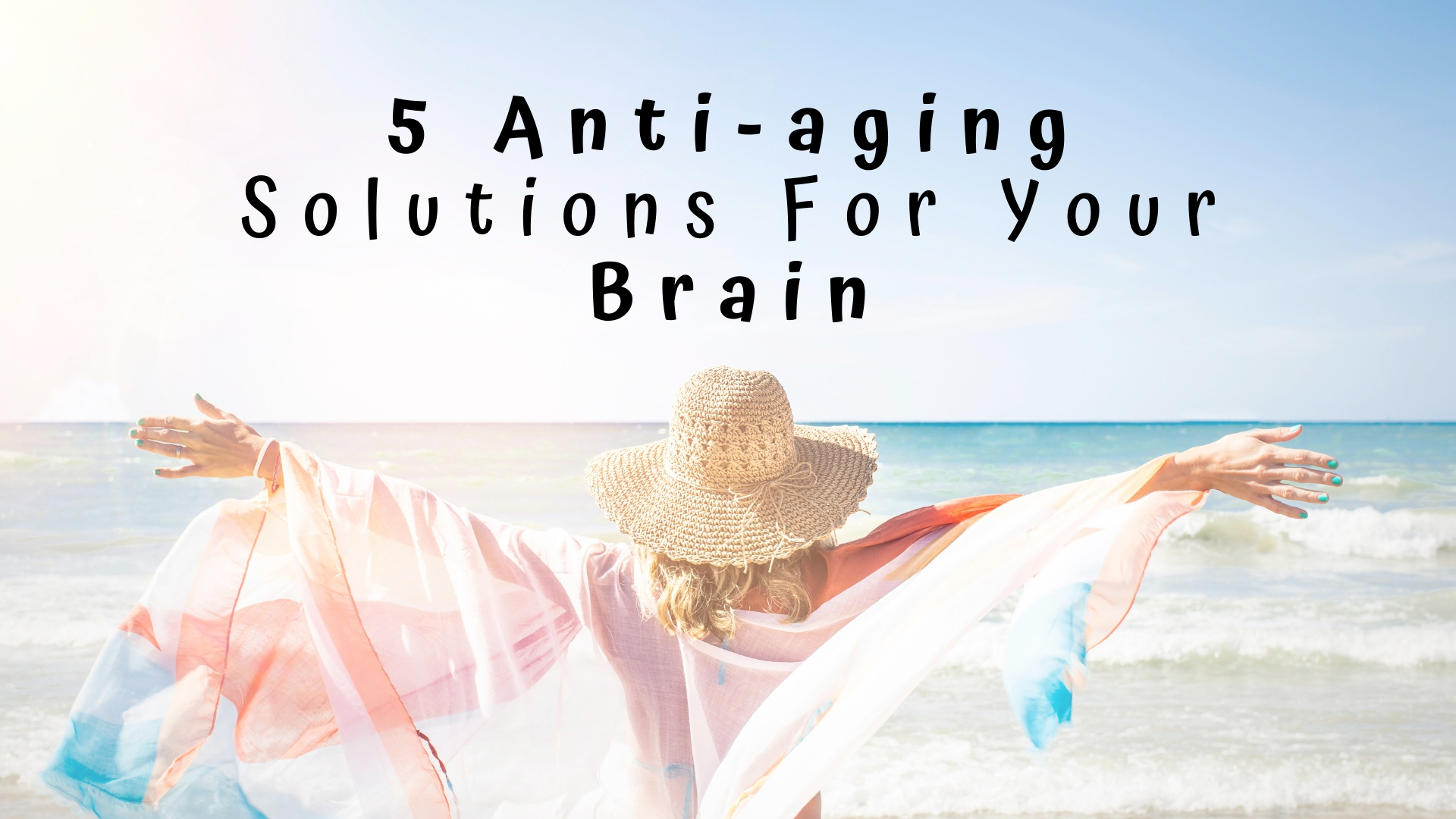 5 Anti Aging Solutions For Your Brain Dr Nicole Cain Nd Ma