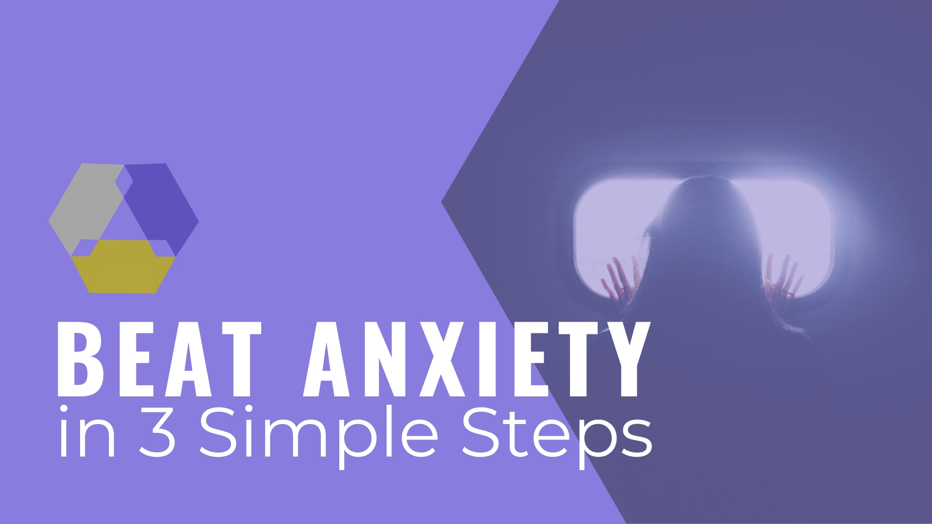 beat anxiety in 3 simple steps